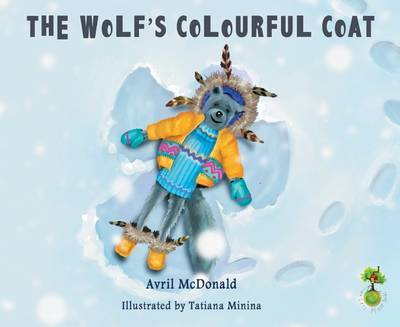 The Wolf's Colourful Coat: Helping Children Deal with Bullying (Feel Brave)