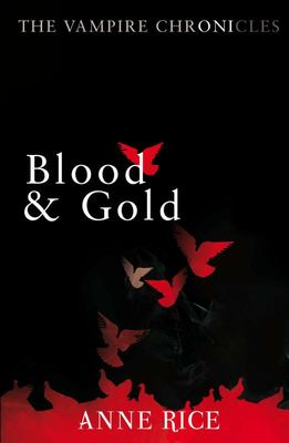Blood And Gold (Vampire Chronicles #8)