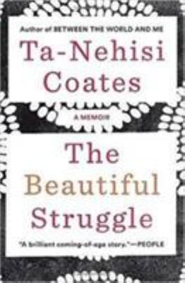 The Beautiful Struggle - A Memoir