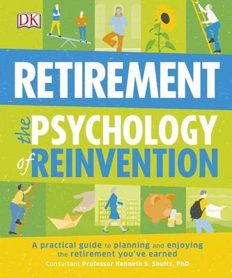 Retirement : The Psychology of Reinvention