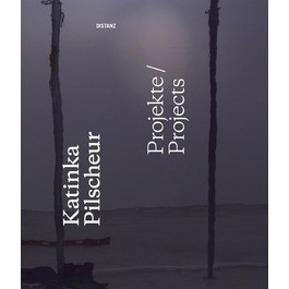 Katinka Pilscheur - Projekte / Projects