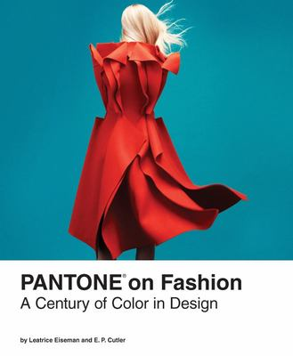 Pantone on Fashion - A Century of Color in Design
