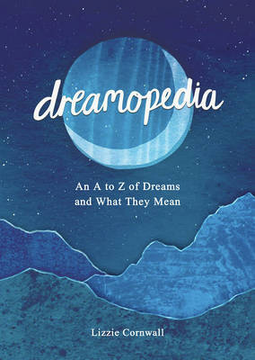 Dreamopedia: Everything You Didn't Know About Dreams