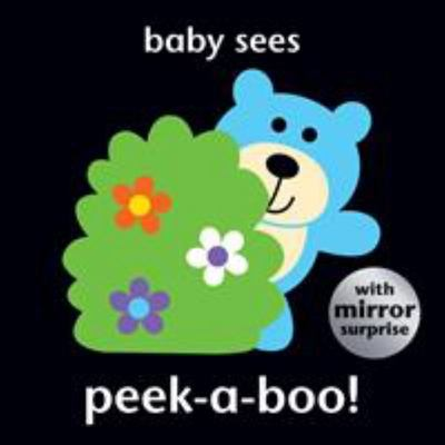Baby Sees (Peek-a-Boo! Board Book)