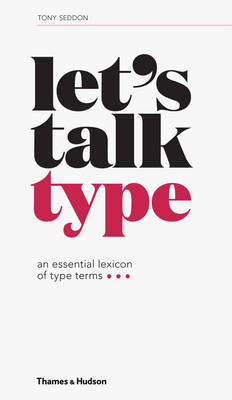 Let's Talk Type - An Essential Lexicon of Type Terms