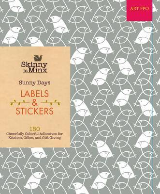 Sunny Days Labels & Stickers: 270 Cheerfully Colorful Adhesives for Kitchen, Office, and Gift-giving