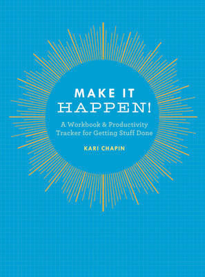 Make it Happen!: A Workbook  Productivity Tracker for Getting Stuff Done