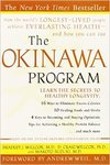 Okinawa Program: How the World's Longest-Lived People Achieve Everlasting Health--And How You Can Too