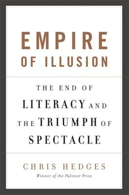 Empire of Illusion. The End of Literacy and The Triumph of Spectacle
