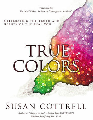 True Colours: Celebrating the Truth and Beauty of the Real You