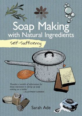 Self-Sufficiency:Soap Making with Natural Cleaning