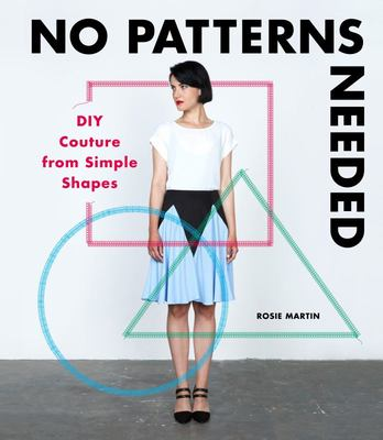 No Patterns Needed Sewing Clothes from Simple Shapes