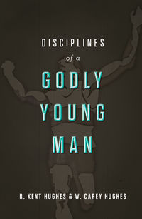 Disciplines of a Young Godly Man