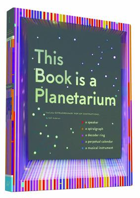This Book is a Planetarium - And Other Extraordinary Pop-Up Contraptions