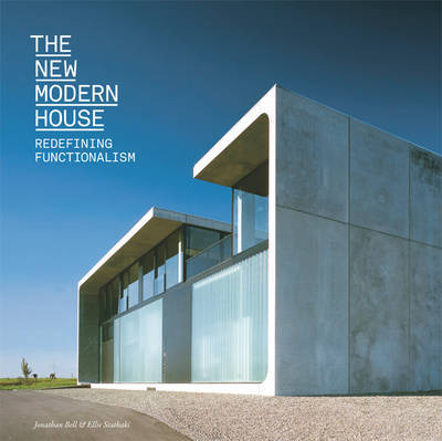 The New Modern House - Redefining Functionalism