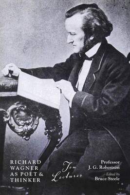 Richard Wagner as Poet and Thinker