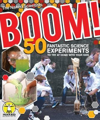 Boom! 50 Fantastic Science Experiments to Try at Home With Your Kids