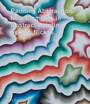 Painting Abstraction - New Elements in Abstract Painting