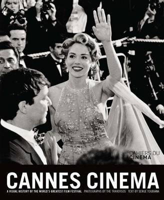 Cannes Cinema : A Visual History of the World's Greatest Film Festival