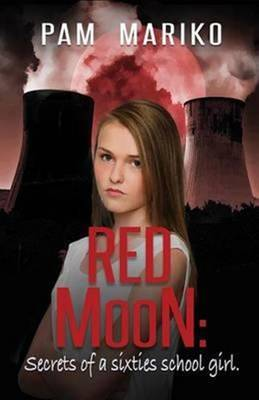Red Moon: Secrets of a Sixties Schoolgirl
