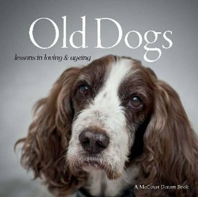 Old Dogs: Lessons in Loving & Ageing