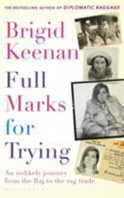 Full Marks For Trying:An Unlikely Journey From The Raj To The Rag Trade