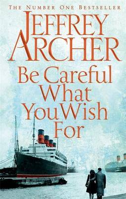 Be Careful What You Wish for (Clifton Chronicles #4)