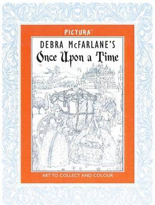 Debra McFarlane's Once Upon A Time (Art to Collect and Colour)