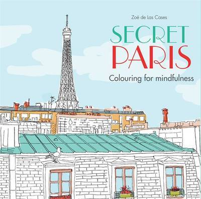 Secret Paris (Colouring for Mindfulness) Adult Colouring Book