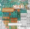 Fantastic Cities : A Colouring Book of Amazing Places Real and Imagined