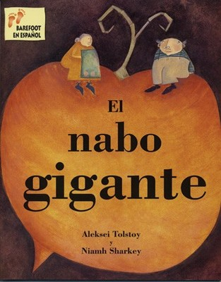 El Nabo Gigante/The Gigantic Turnip (Spanish)