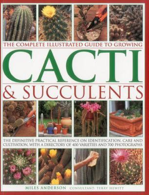Complete Illustrated Guide to Cactus and Succulents
