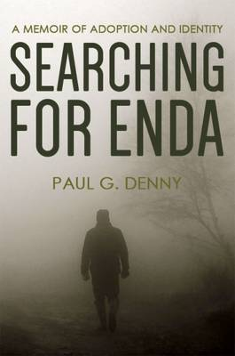 Searching for Enda: A Memoir of Adoption and Identity