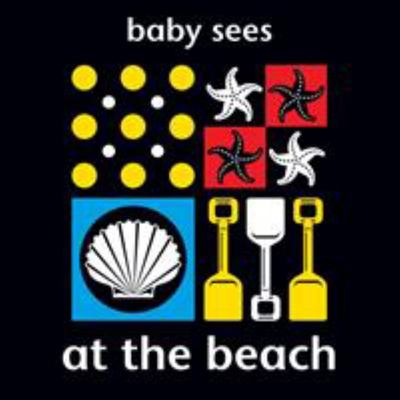 At The Beach (Baby Sees)