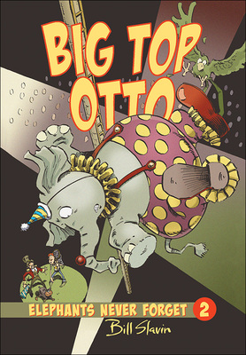 Big Top Otto: Elephants Never Forget Book 2