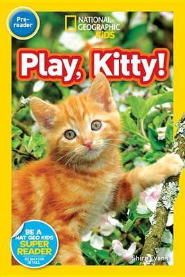 Play, Kitty! (National Geographic Reader)