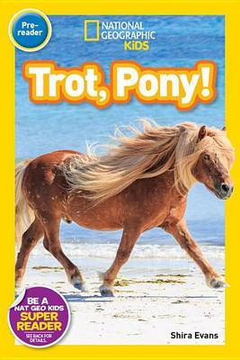 Trot, Pony! (National Geographic Readers: Pre-Reader)