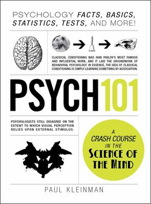 Psych 101: A Crash Course in the Science of the Mind