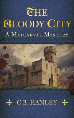 The Bloody City (A Mediaeval Mystery#2)
