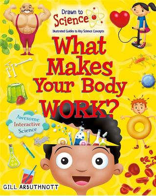 What Makes Your Body Work? - Drawn to Science Guides
