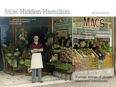 More Hidden Hamilton: Further Stories of People, Place and Community