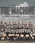 The Machine the Inside Story of Football's Greatest Team
