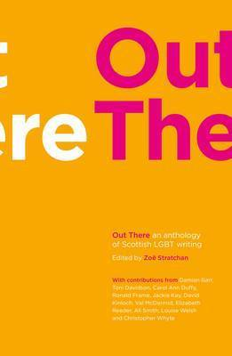 Out There: An Anthology of Scottish LGBT Writing
