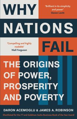 Why Nations Fail - The Origins of Power, Prosperity and Poverty