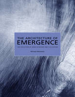 The Architecture of Emergence - The Evolution of Form in Nature and Civilisation