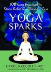 Yoga Sparks: 108 Easy Practices for Stress Relief in a Minute or Less