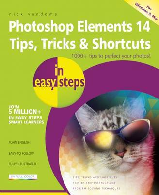 Photoshop Elements 14 Tips, Tricks  Shortcuts in Easy Steps