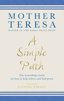 A Simple Path - Mother Teresa