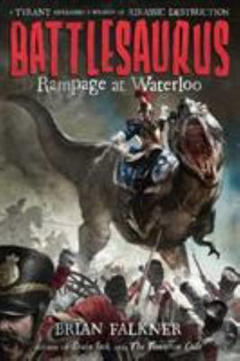 Rampage at Waterloo (Battlesaurus #1 PB)