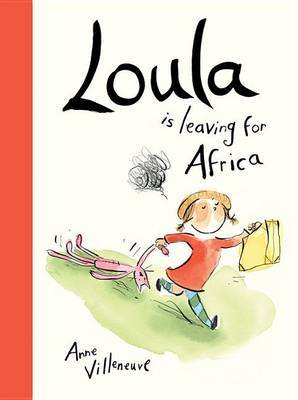Loula Is Leaving for Africa (HB)